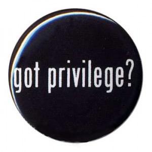 Got privilege?
